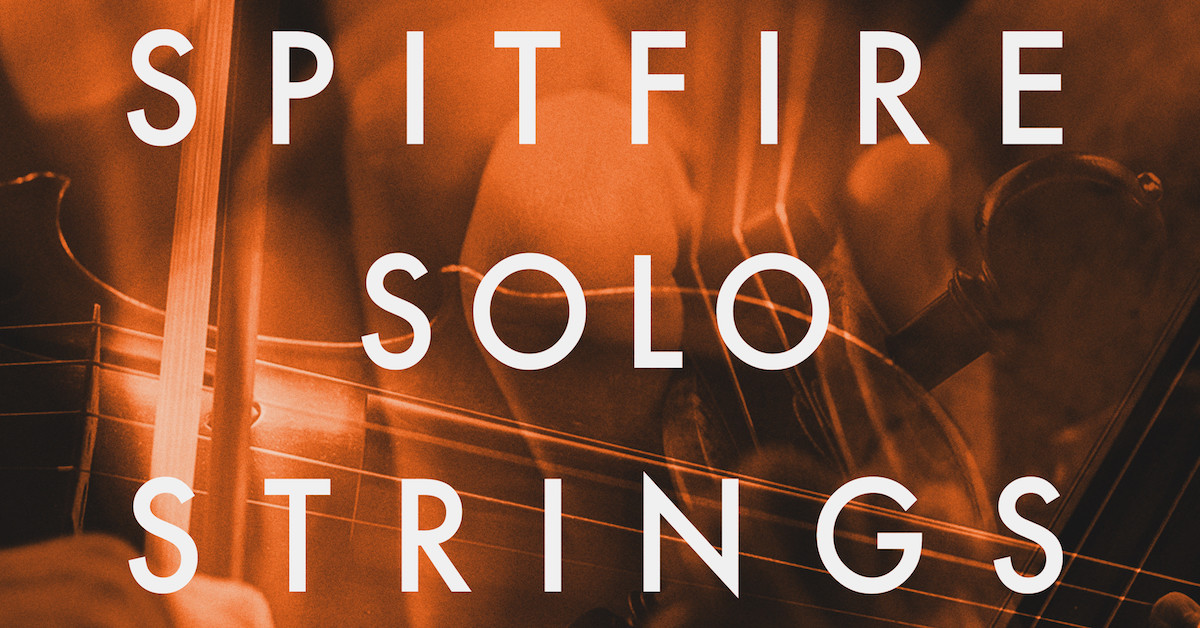 Spitfire Solo Strings [REVIEW] — Pro Audio Files